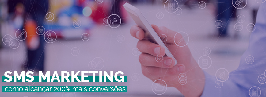 SMS Marketing: veja como vender até 200% mais com o uso do SMS