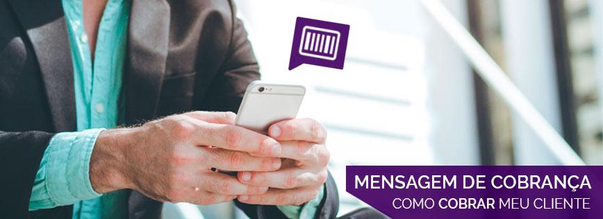 Mensagem de cobrança para clientes: como e quando cobrar de maneira eficiente.
