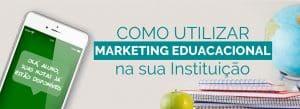 Marketing Educacional: como aplicar na sua Instituição