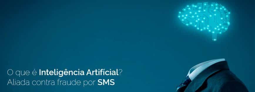 O que é Inteligência Artificial? Aliada contra fraude por SMS